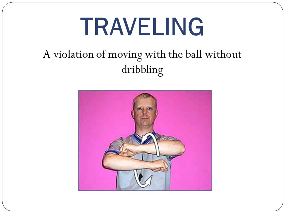 A violation of moving with the ball without dribbling