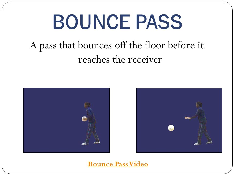 A pass that bounces off the floor before it reaches the receiver