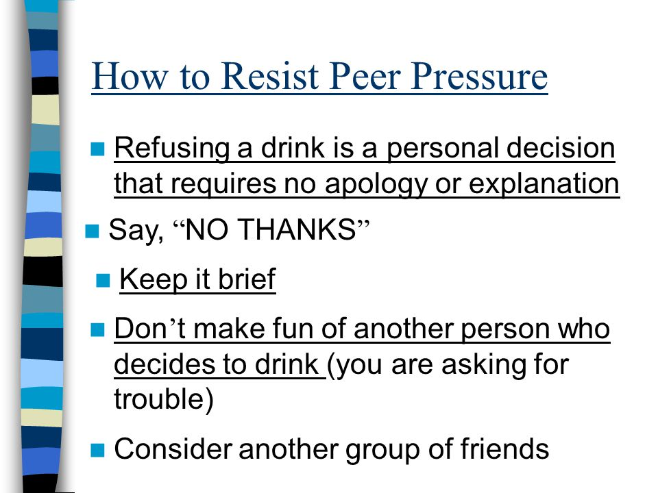 How to Resist Peer Pressure