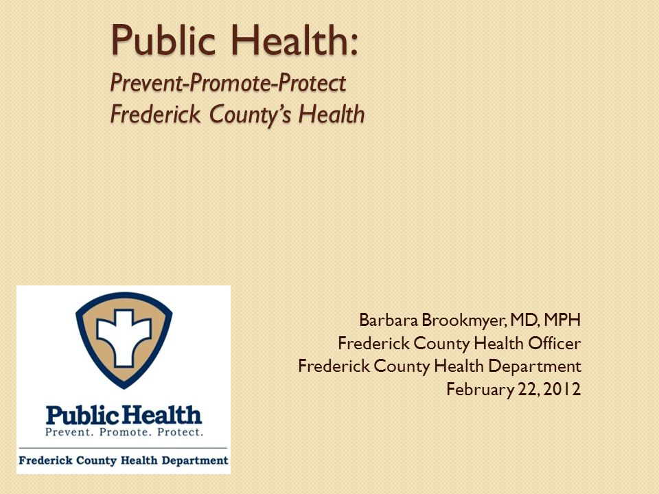 Public Health: Prevent-Promote-Protect Frederick County's Health