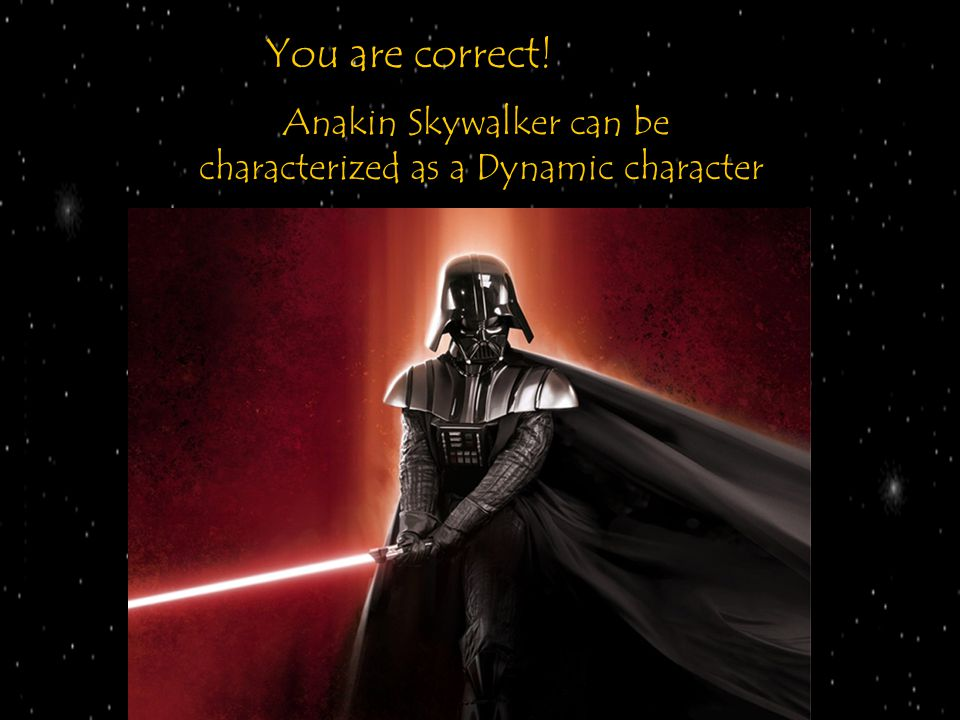 You are correct! Anakin Skywalker can be