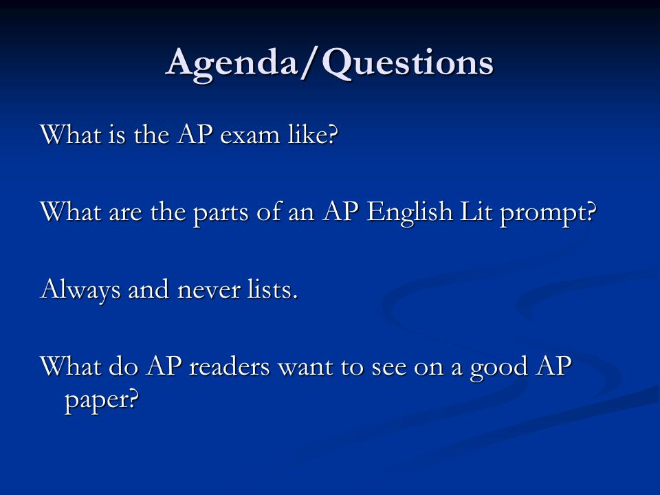 Agenda/Questions What is the AP exam like