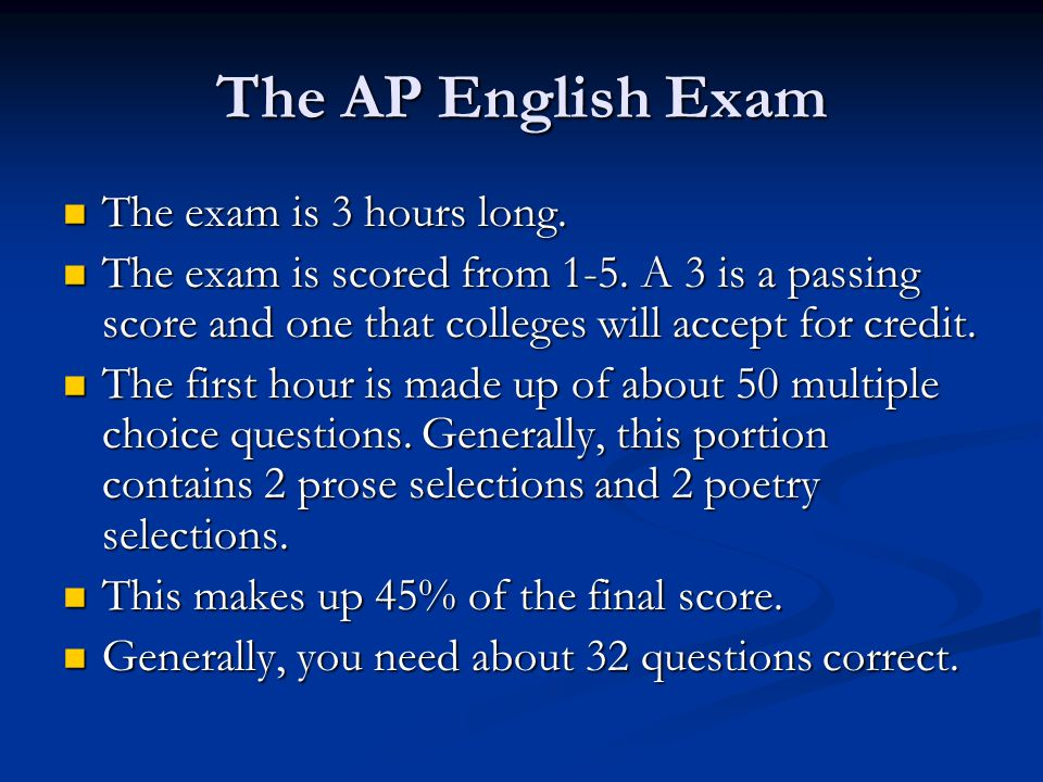 The AP English Exam The exam is 3 hours long.