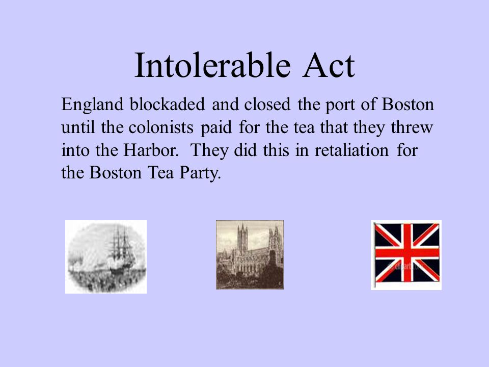 Intolerable Act England blockaded and closed the port of Boston