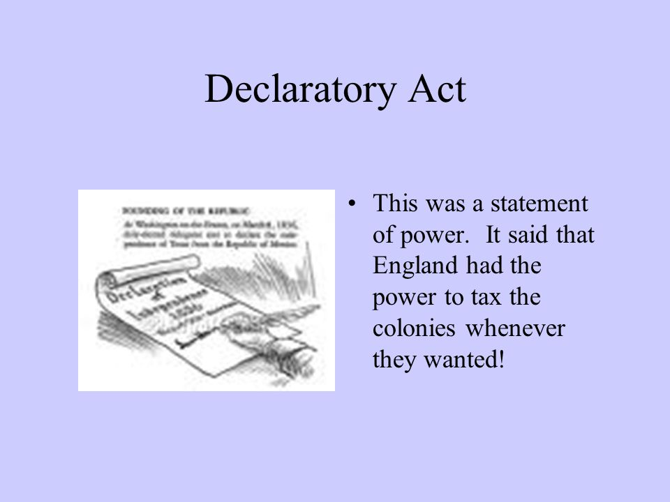 Declaratory Act This was a statement of power.