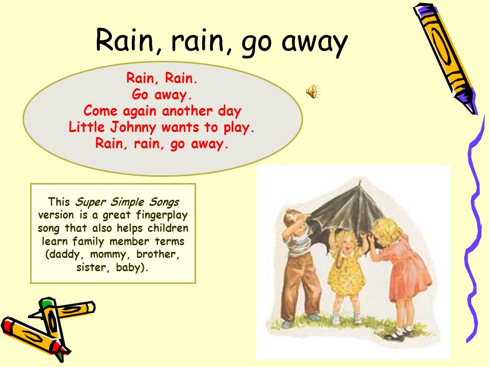 Lyric rain rain go away lyrics : SONGS AND RHYMES IN ENGLISH LESSONS - ppt video online download