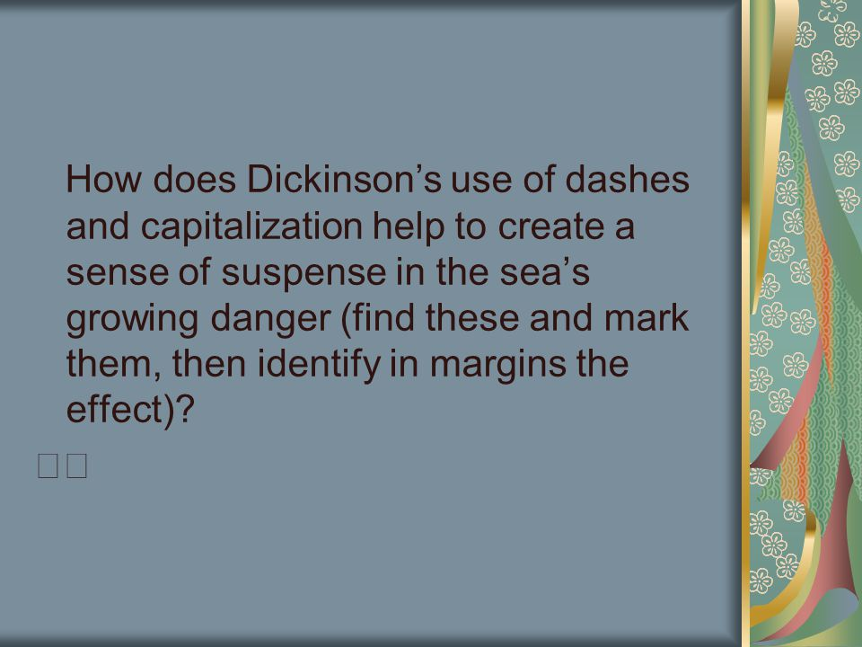 emily dickinsons capitalization and punctuation Start studying emily dickinson test learn vocabulary, terms and more with flashcards, games and other study tools why did editors re work emily dickinson's poems they were crude, had poor grammar, incorrect punctuation, and poor capitalization.