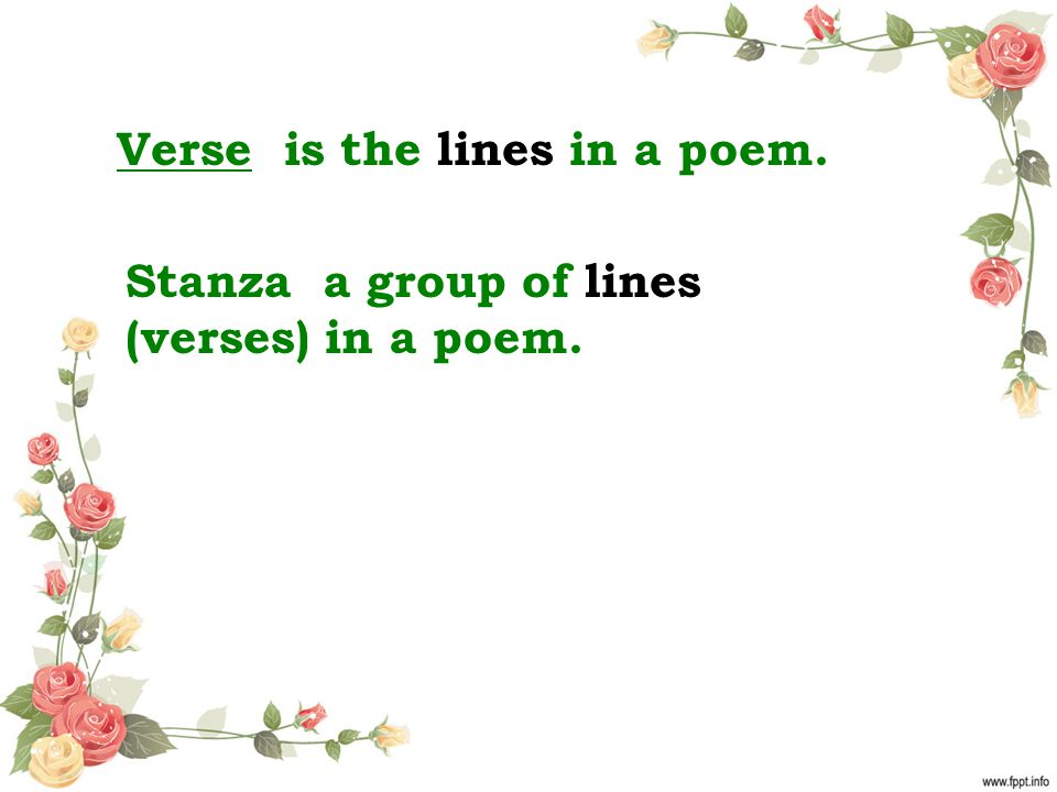 Verse is the lines in a poem.