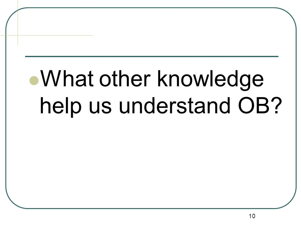 What other knowledge help us understand OB