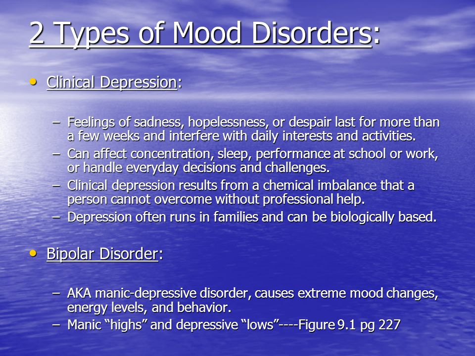 2 Types of Mood Disorders: