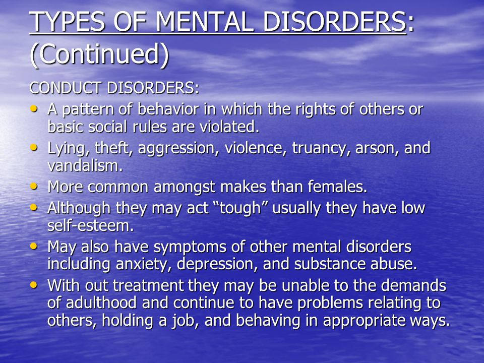 TYPES OF MENTAL DISORDERS: (Continued)