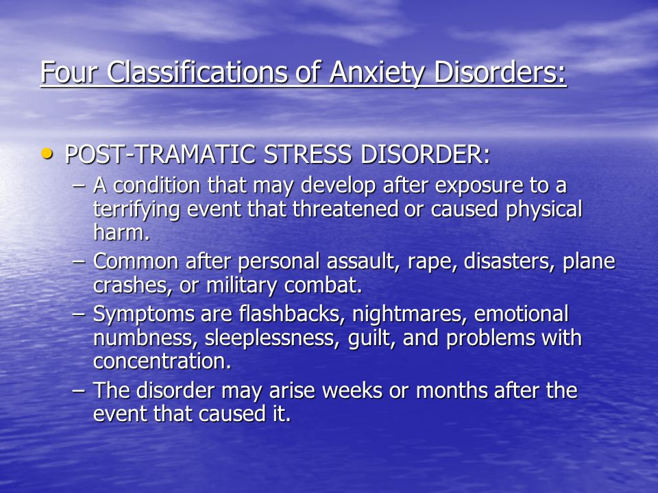 Four Classifications of Anxiety Disorders: