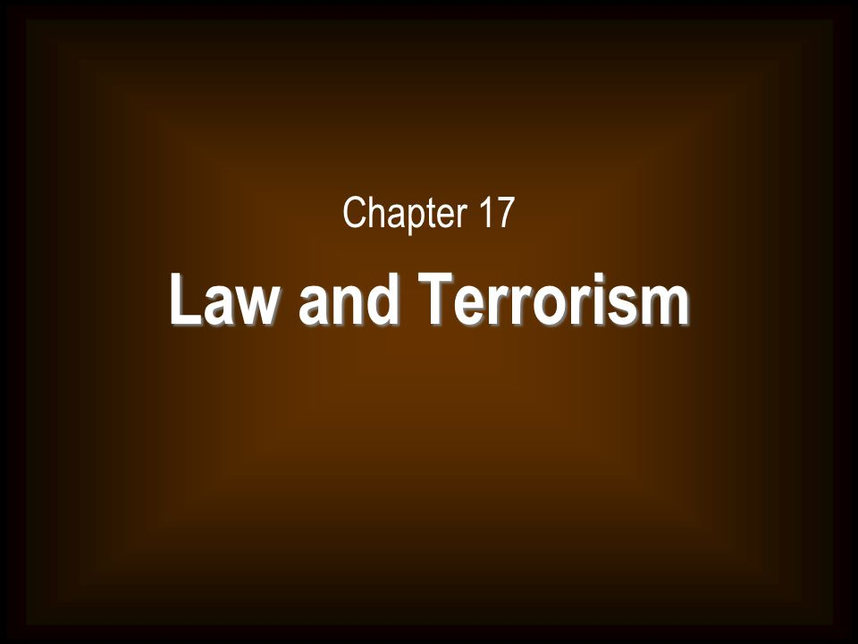 Chapter 17 Law and Terrorism