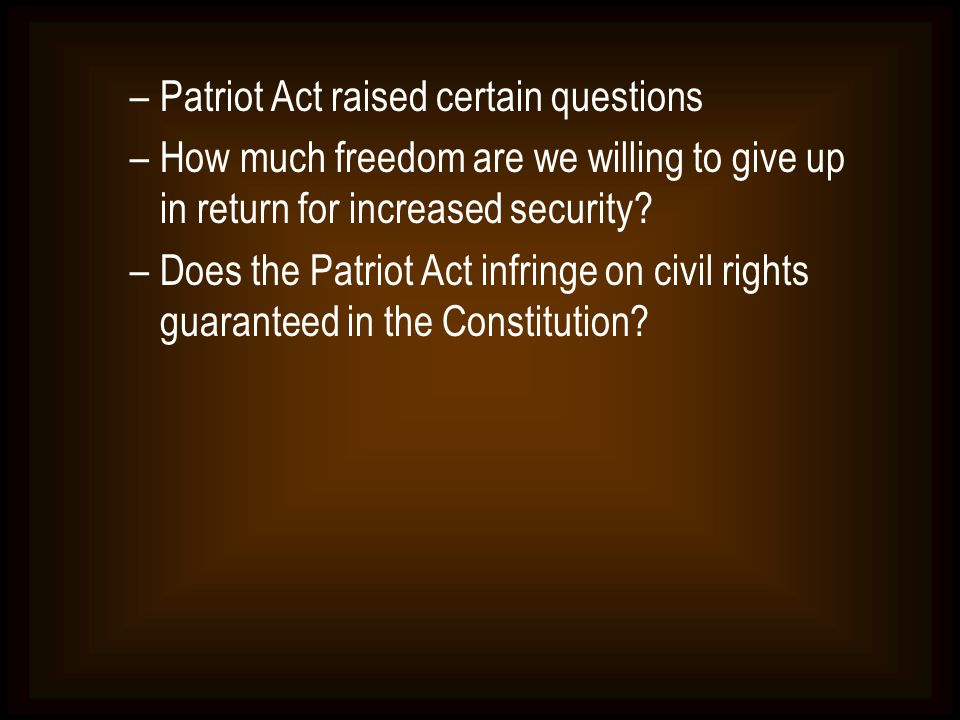 Patriot Act raised certain questions