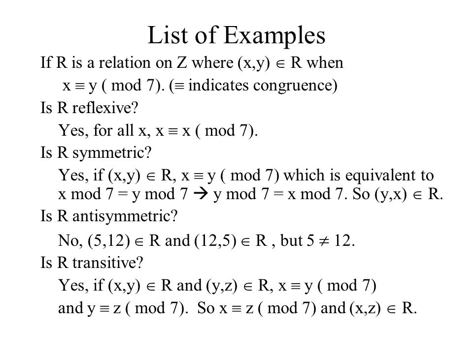 List of Examples If R is a relation on Z where (x,y)  R when