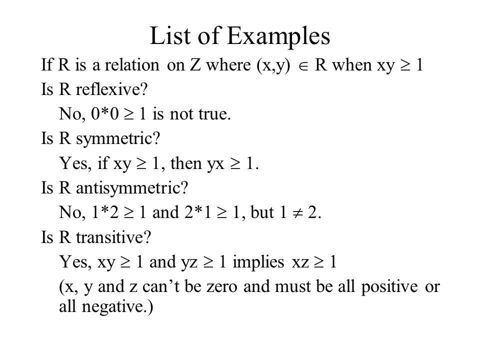 List of Examples If R is a relation on Z where (x,y)  R when xy  1