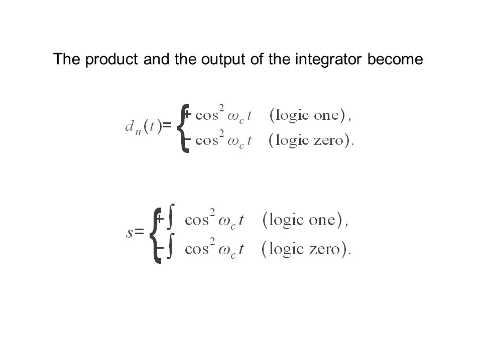 The product and the output of the integrator become