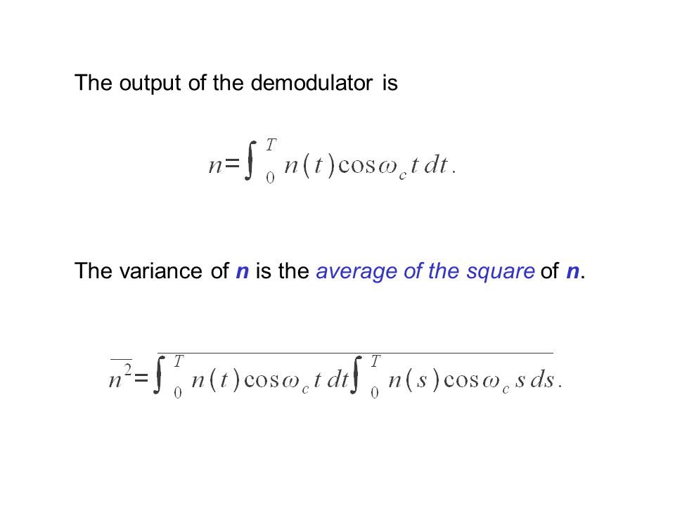 The output of the demodulator is