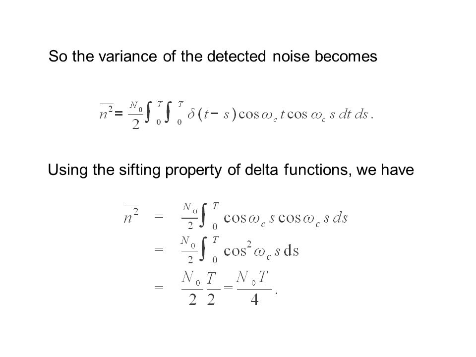So the variance of the detected noise becomes