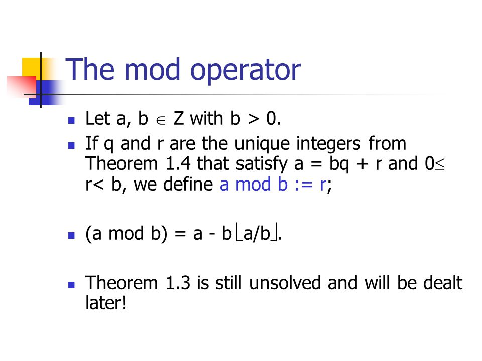 The mod operator Let a, b  Z with b > 0.
