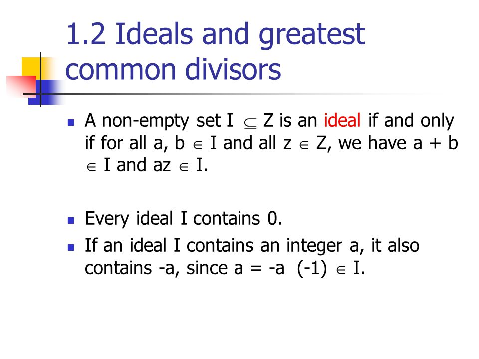 1.2 Ideals and greatest common divisors