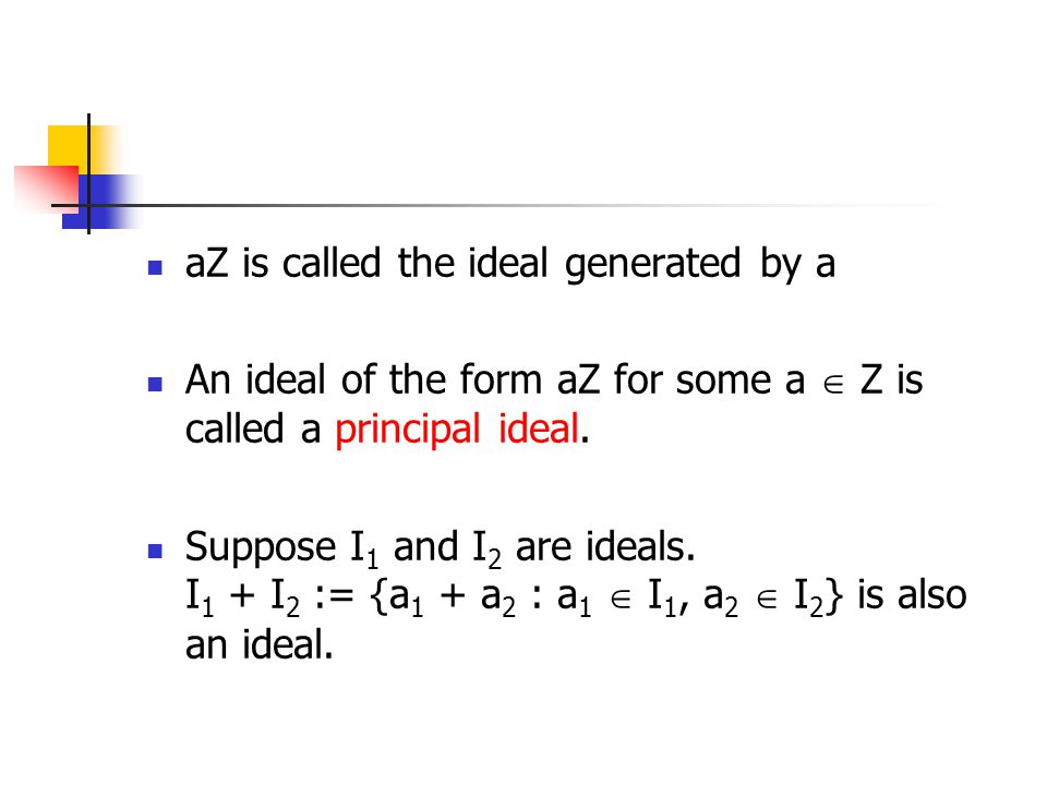 aZ is called the ideal generated by a