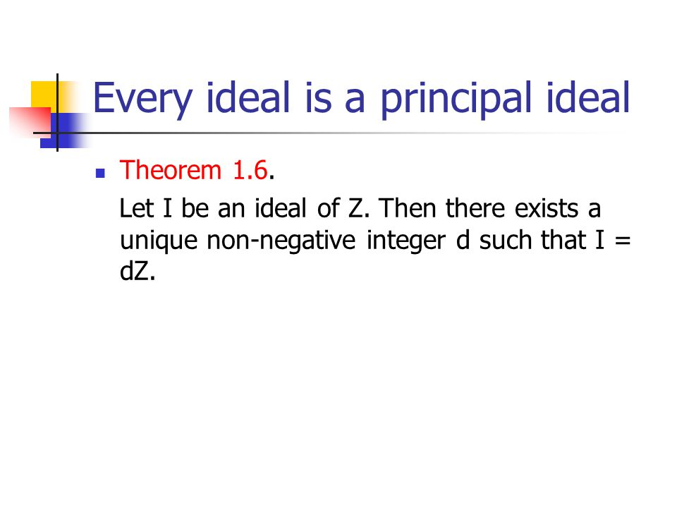 Every ideal is a principal ideal