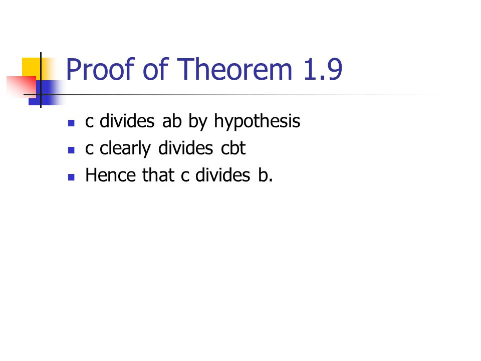 Proof of Theorem 1.9 c divides ab by hypothesis c clearly divides cbt