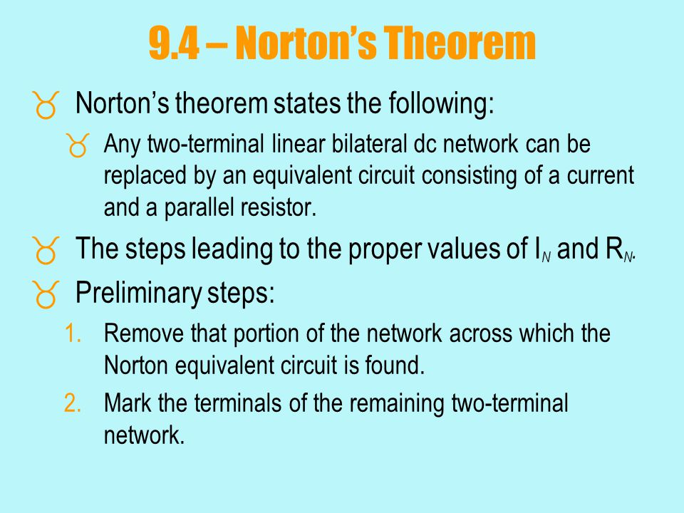 9.4 – Norton's Theorem Norton's theorem states the following: