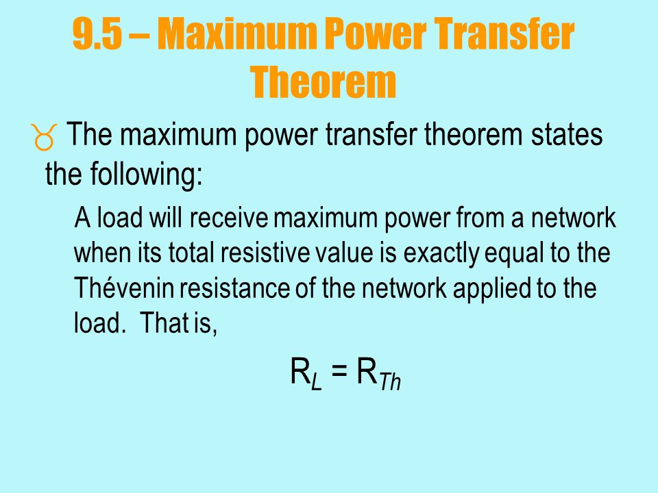 9.5 – Maximum Power Transfer Theorem