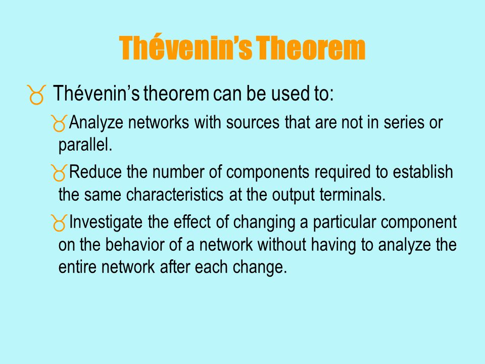 Thévenin's Theorem Thévenin's theorem can be used to: