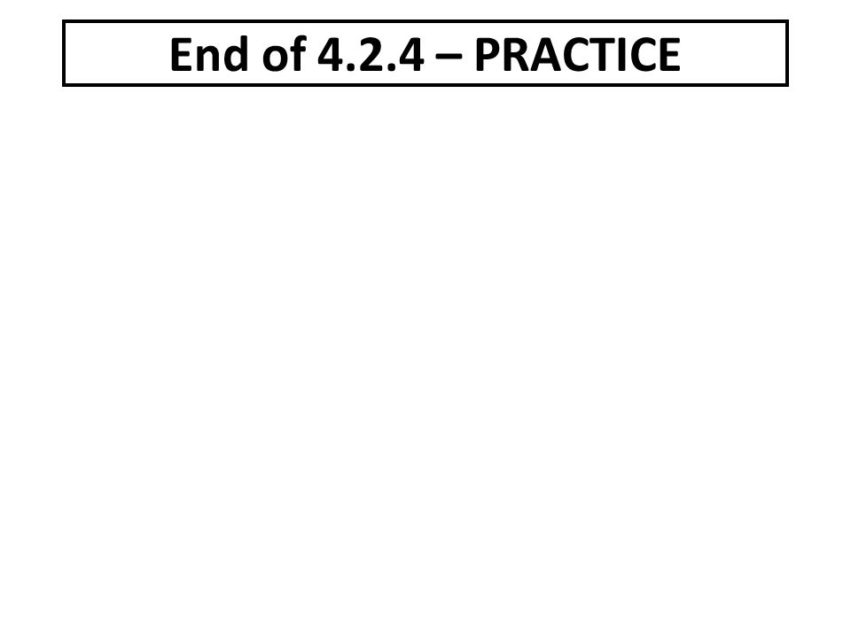 End of – PRACTICE