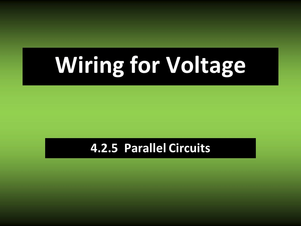 Wiring for Voltage Parallel Circuits