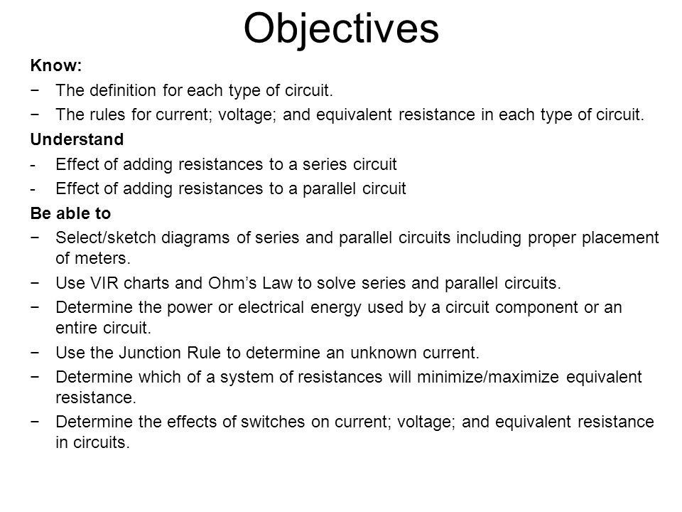Objectives Know: The definition for each type of circuit.