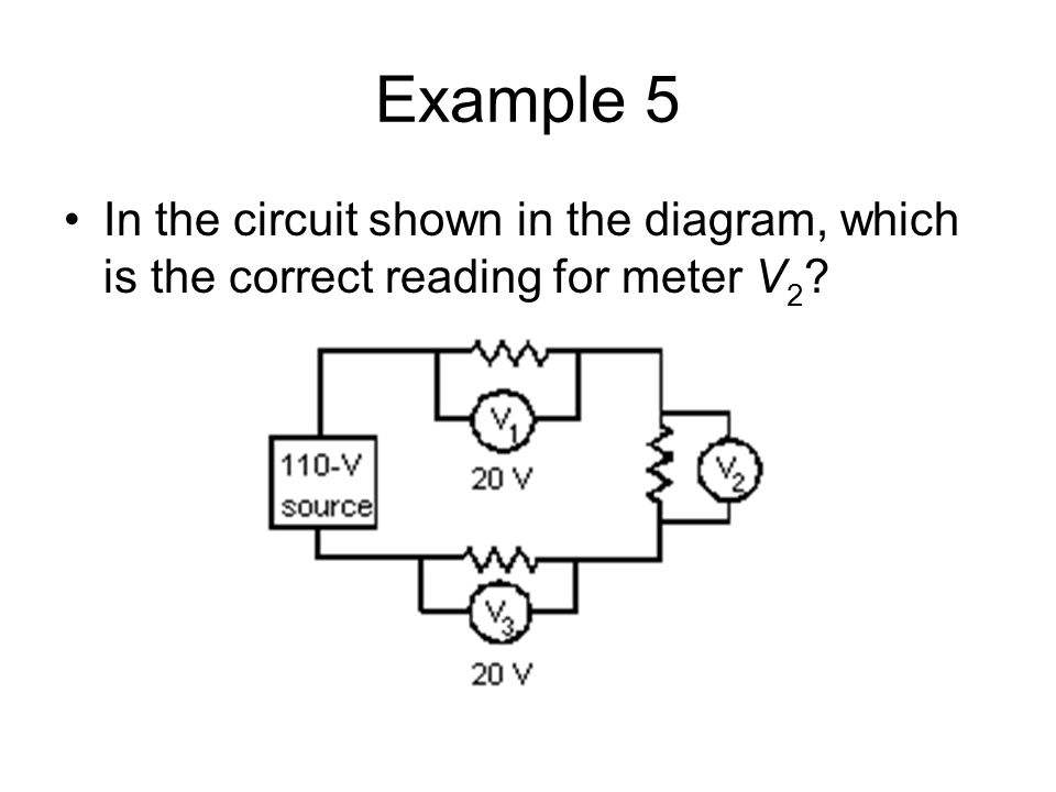 Example 5 In the circuit shown in the diagram, which is the correct reading for meter V2