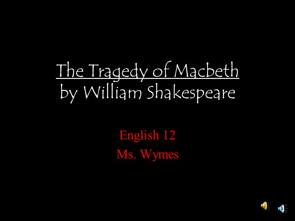 the use of many forms of imagery in the play the tragedy of macbeth by william shakespeare In all of shakespeare's plays he uses many forms of imagery imagery, the art of making images, the products of imagination in the play 'macbeth' shakespeare applies the imagery of.