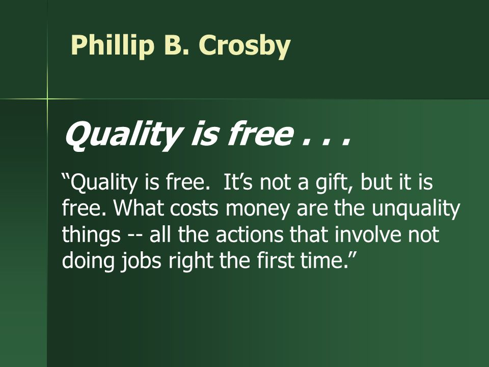Quality is free Phillip B. Crosby