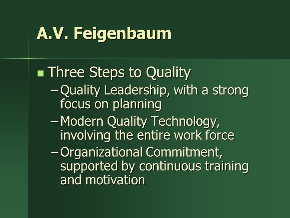 A.V. Feigenbaum Three Steps to Quality