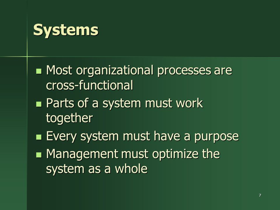 Systems Most organizational processes are cross-functional