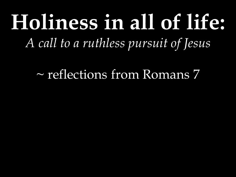 Holiness in all of life: