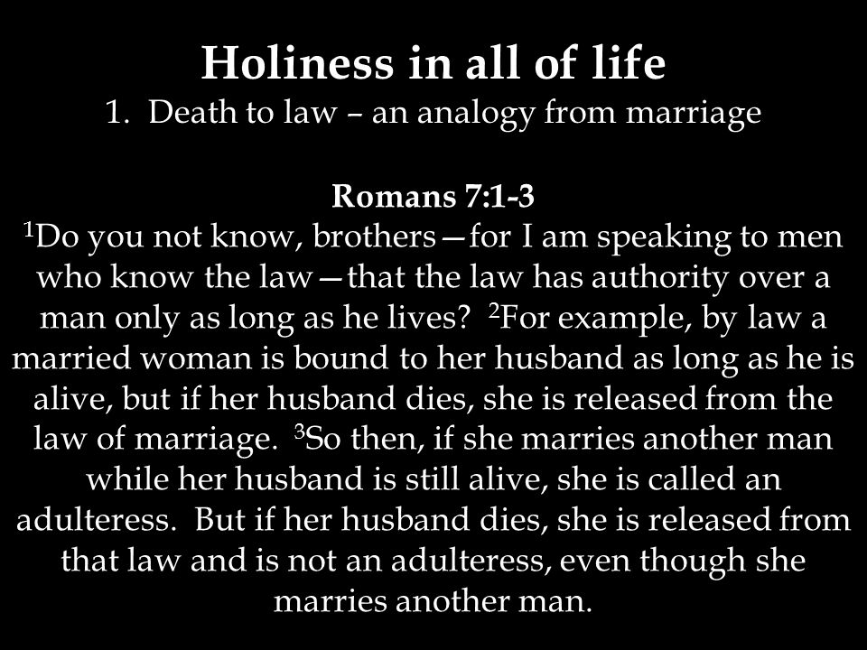 1. Death to law – an analogy from marriage