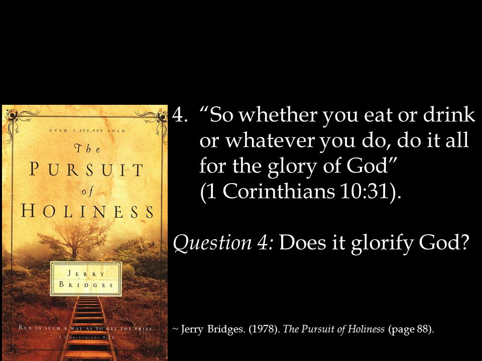 Question 4: Does it glorify God