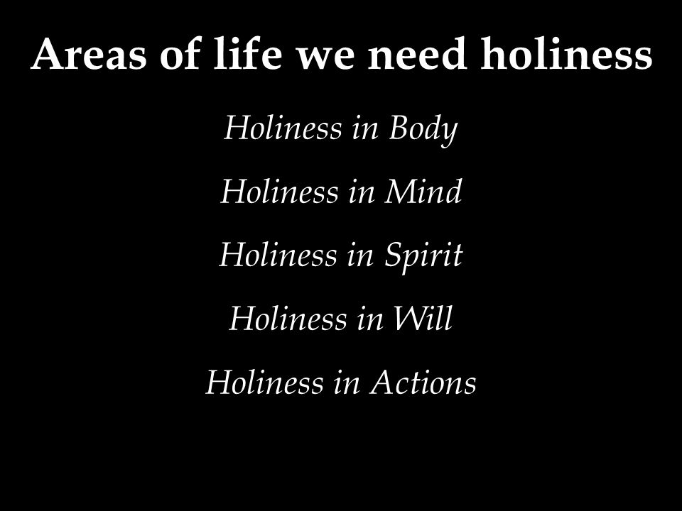 Areas of life we need holiness