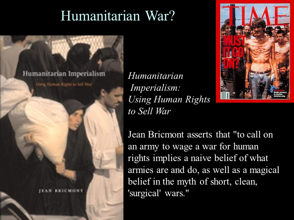 humanitarian imperialism using human rights to sell war