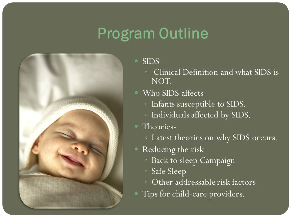 Program Outline SIDS- Clinical Definition and what SIDS is NOT.