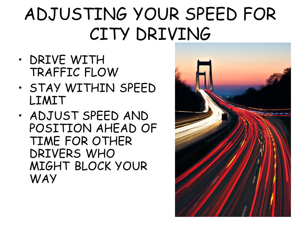 ADJUSTING YOUR SPEED FOR CITY DRIVING