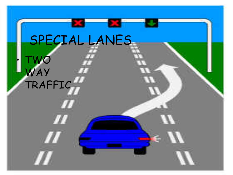 SPECIAL LANES TWO WAY TRAFFIC