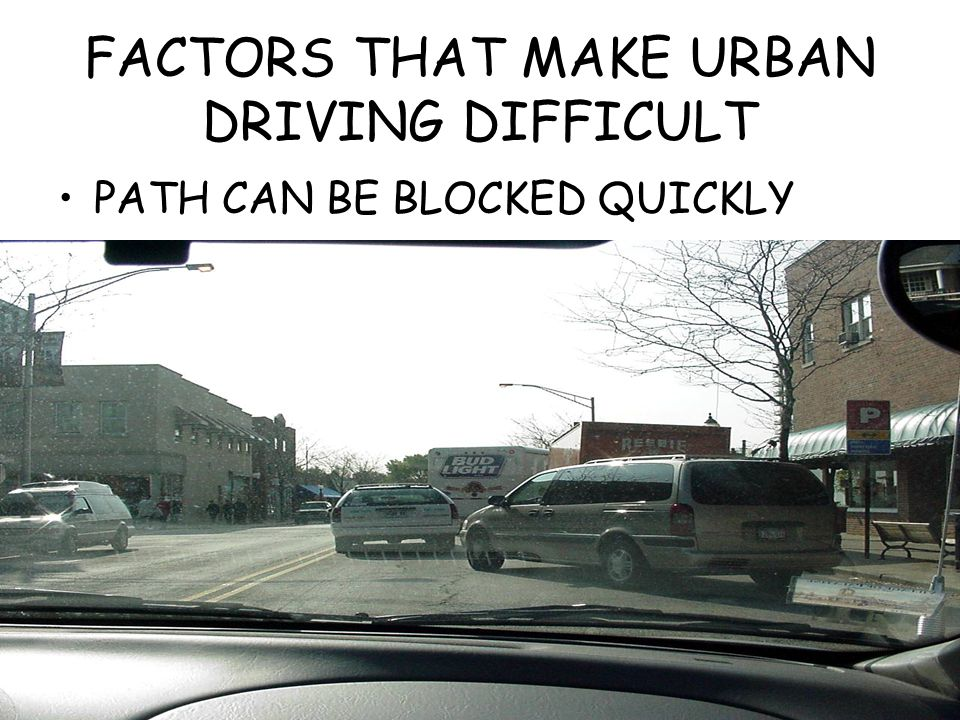 FACTORS THAT MAKE URBAN DRIVING DIFFICULT