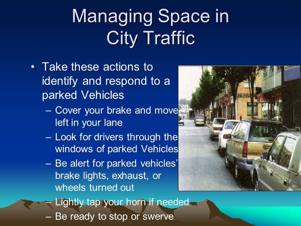 Managing Space in City Traffic