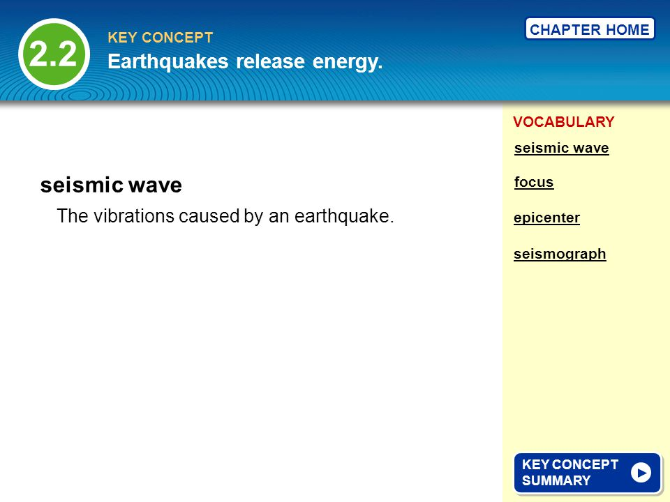 2.2 seismic wave Earthquakes release energy.